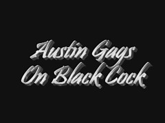 Austin gags on black cock