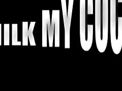 Milk My Cock