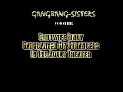 Gangbang Sisters - Naughty Milf Gangbanged By Strangers In An Adult Theater
